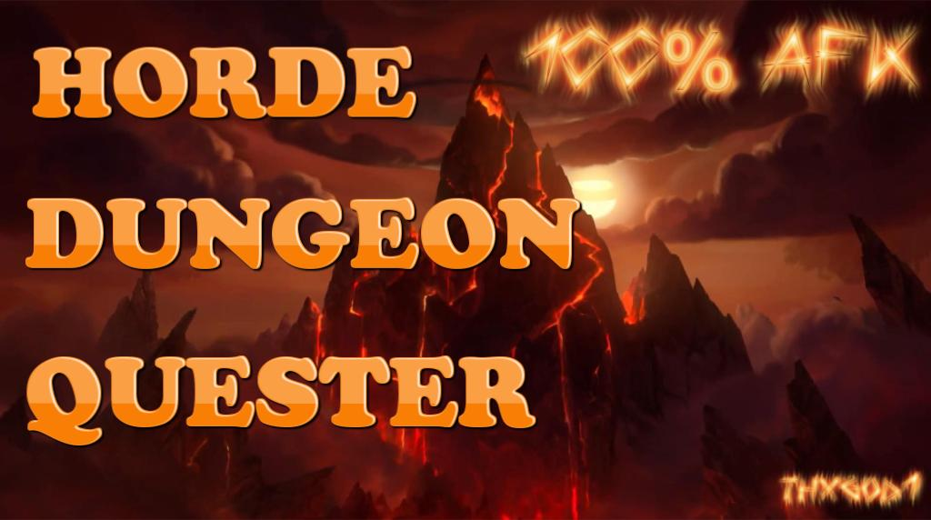 Horde Dungeon Quester ALL Dungeons / 100%AFK / 230+Quests