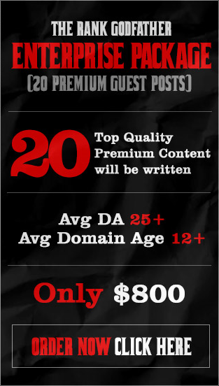 RANK GODFATHER ENTERPRISE PACKAGE - 20 PREMIUM GUEST POSTS