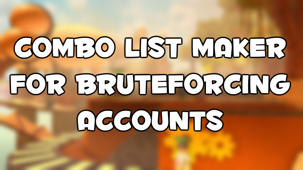 COMBO LIST MAKER FOR BRUTEFORCING ACCOUNTS